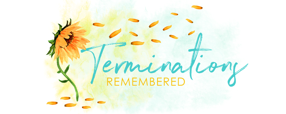 Terminations Remembered